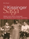 The Kissinger Saga (eBook): Walter and Henry Kissinger: Two Brothers From Germany